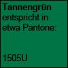 Tannengrün - Pantone 1505U